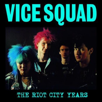 Vice Squad – The Riot City Years LP