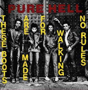 Pure Hell ‎– These Boots Are Made For Walking / No Rules 7
