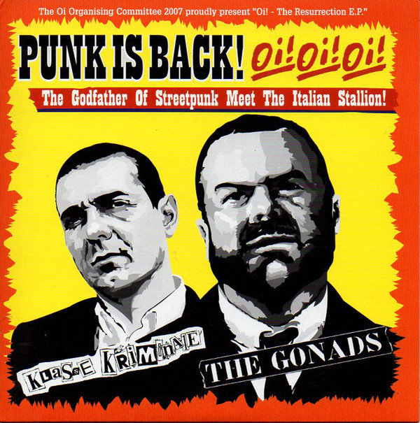 Klasse Kriminale/The Gonads ‎– Punk Is Back! Oi! Oi! Oi! EP