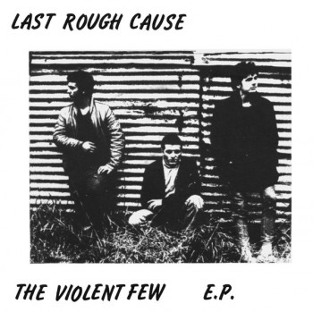 LAST ROUGH CAUSE - Violent Few EP - 7