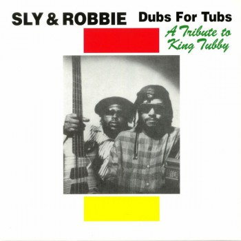 Sly & Robbie – Dubs For Tubs - A Tribute To King Tubby LP