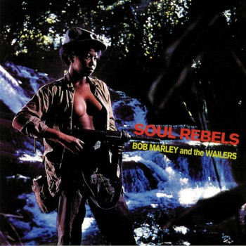 Bob Marley & The Wailers ‎– Soul Rebel LP