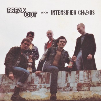BREAKOUT AKA INTENSIFIED CHAOS - BREAKOUT AKA INTENSIFIED CHAOS LP