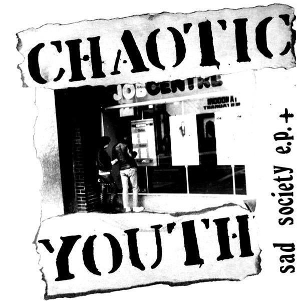 CHAOTIC YOUTH - SAD SOCIETY E.P.+ LP