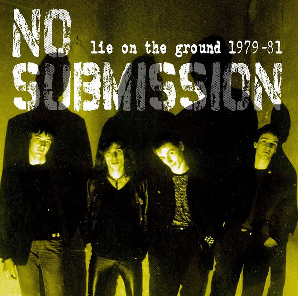 No Submission – Lie On The Ground 1979-81 LP
