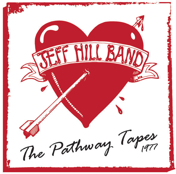 Jeff Hill Band - Pathway Tapes 1977 EP