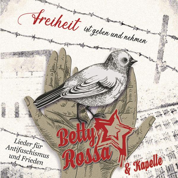 Betty Rossa & Kapelle – Freiheit Ist Geben Und Nehmen CD