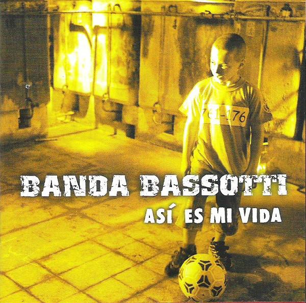 Banda Bassotti – Asi' Es Mi Vida LP
