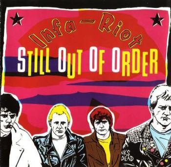 INFA RIOT STILL OUT OF ORDER LP