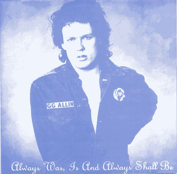 GG Allin – Always Was, Is And Always Shall Be LP