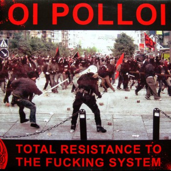 Oi Polloi ‎– Total Resistance To The Fucking System LP