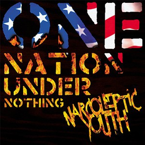 Narcoleptic Youth ‎– One Nation Under Nothing LP
