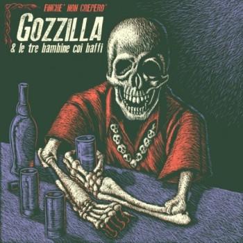 Gozzilla E Le Tre Bambine Coi Baffi Finché Non Creperò LP
