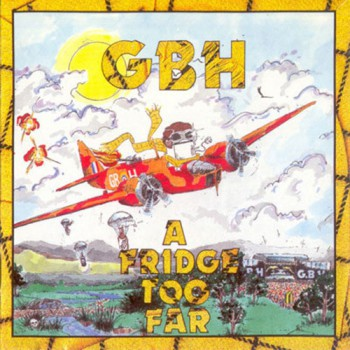 GBH ‎– A Fridge Too Far LP