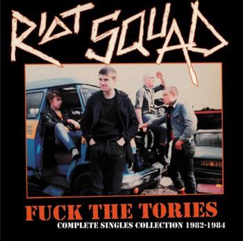 RIOT SQUAD FUCK THE TORIES LP