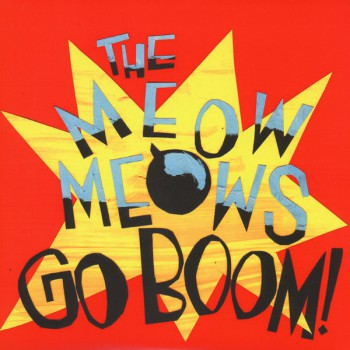 THE MEOW MEOWS Go Boom! LP
