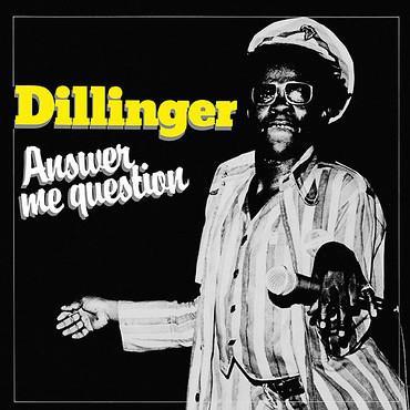 Dillinger - Answer Me Questions LP