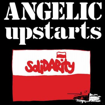 ANGELIC UPSTARTS SOLIDARITY EP