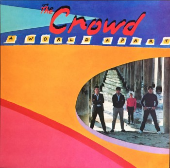 The Crowd ‎– A World Apart LP