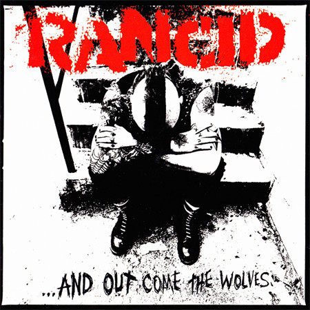 Rancid – …and out come the wolves LP