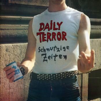 DAILY TERROR SCHMUTZIGE ZEITEN LP