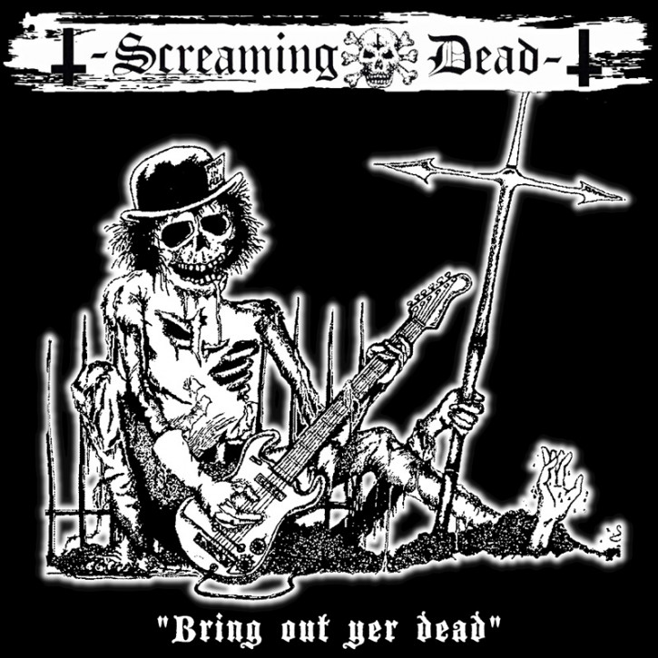 Screaming Dead – Bring Out Yer Dead – LP+CD
