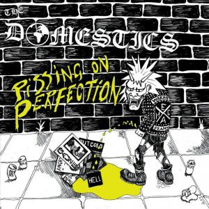 The Domestics - Pissing On Perfection EP