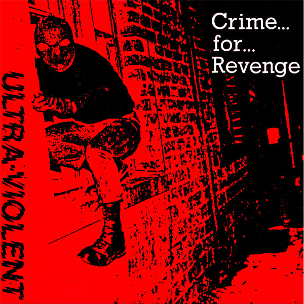 Ultra-Violent Crime... For... Revenge EP