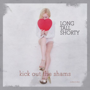 Long Tall Shorty Kick Out The Shams… motherfuckers LP