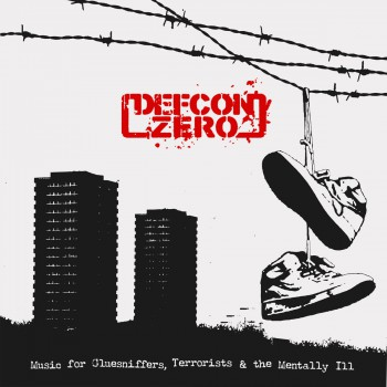 Defcon Zero - Music For Gluesniffers Terrorists And The Mentally Ill LP