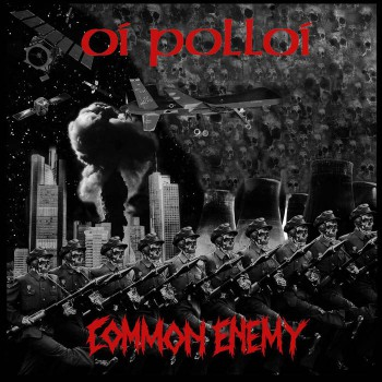 Oi Polloi / Common Enemy split 7