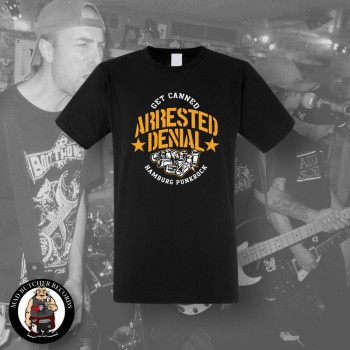 ARRESTED DENIAL GET CANNED T-SHIRT