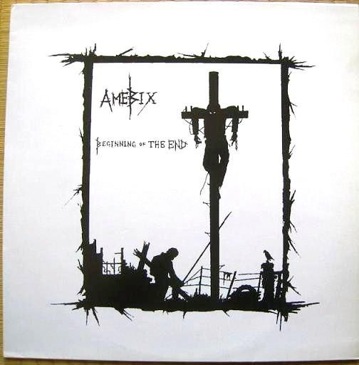 Amebix – Beginning Of The End LP