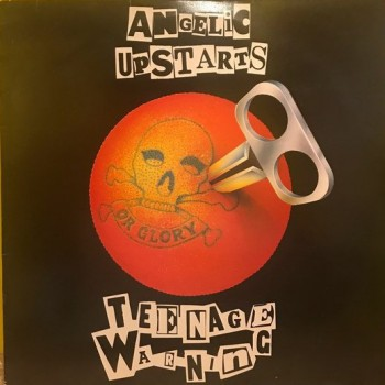 Angelic Upstarts – Teenage Warning LP