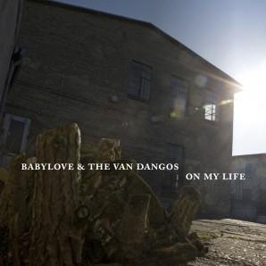 Babylove & The Van Dangos 'On My Life' LP+mp3 Black Vinyl