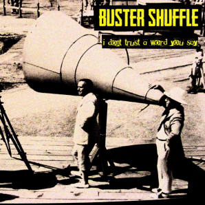 Buster Shuffle 'I Don't Trust A Word You Say' + 'Pretty Boy' 7