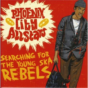 Phoenix City Allstars 'Searching For The Young Ska Rebels' LP