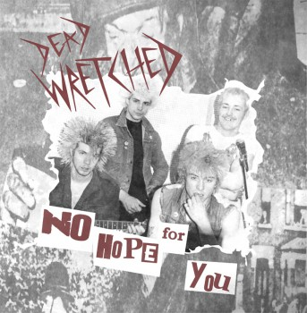 DEAD WRETCHED NO HOPE FOR YOU LP