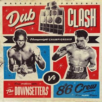 DOWNSETTERS / 8°6 CREW – dub clash LP