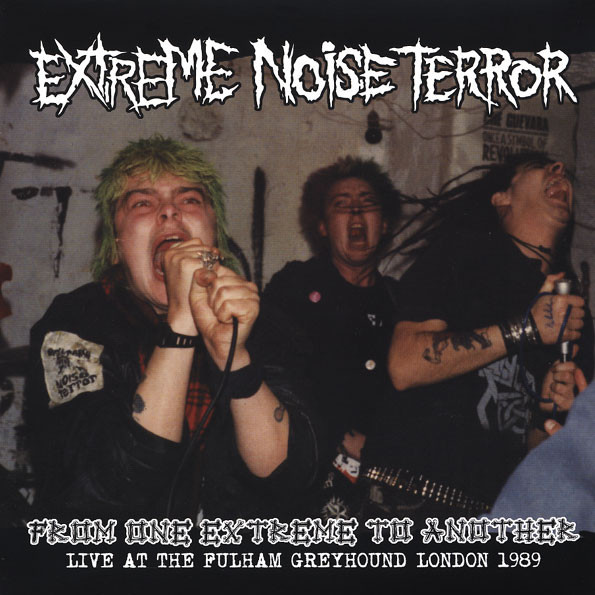 Extreme Noise Terror – From One Extreme To Another LP (Live At The Fulham Greyhound London 1989)