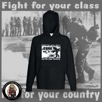 FIGHT FOR YOUR CLASS NOT FOR YOUR PARTY HOOD