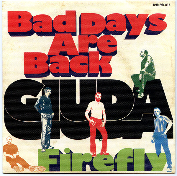Giuda ‎– Bad Days Are Back / Firefly 7""