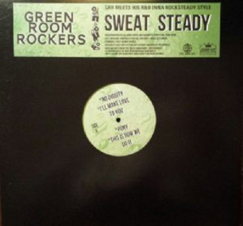 Green Room Rockers ‎– Sweat Steady LP