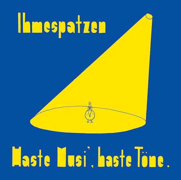 Ihmespatzen - Haste Musi, Haste Töne LP