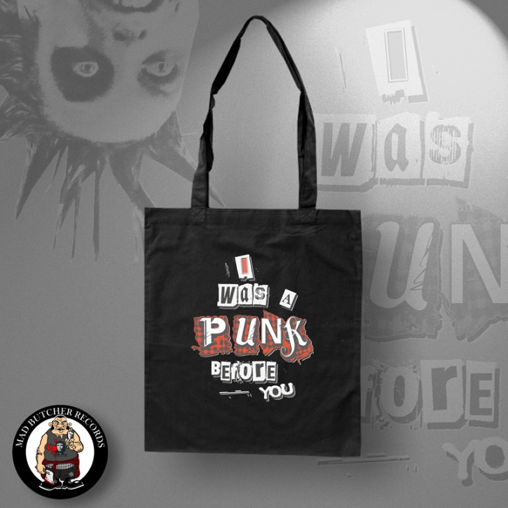 I WAS A PUNK BEFORE YOU TASCHE