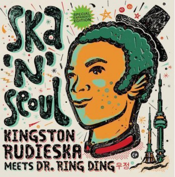 DR. RING DING MEETS KINGSTON RUDIESKA - Ska 'n' Seoul LP