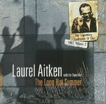 Laurel Aitken with The Skatalites - The Long Hot Summer LP