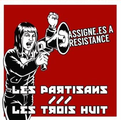 Les Partisans /// Les Trois Huit – Assigné.es A Resistance EP