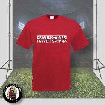 LOVE FOOTBALL HATE RACISM T-SHIRT XL / BRICKRED