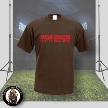 LOVE FOOTBALL HATE RACISM T-SHIRT L / BRAUN